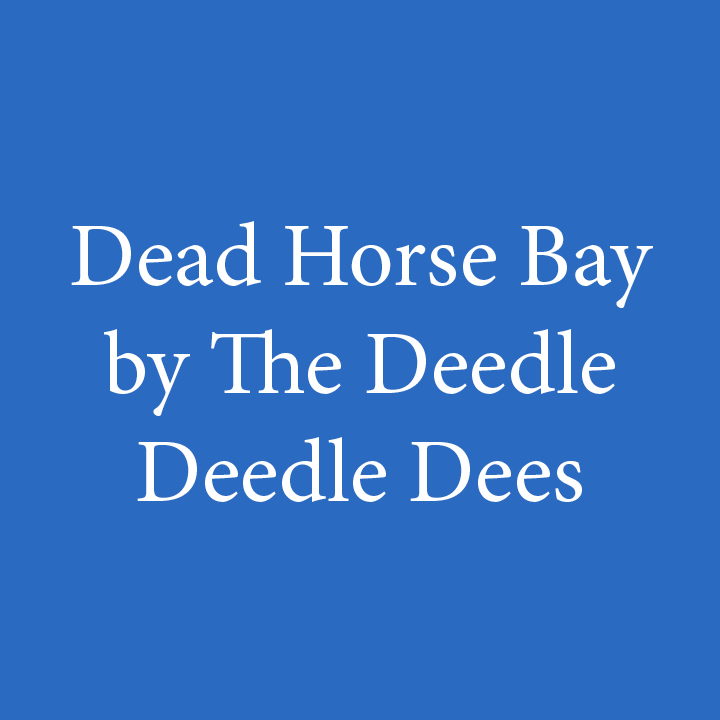 Dead Horse Bay by the Deedle Deedle Dees.jpg