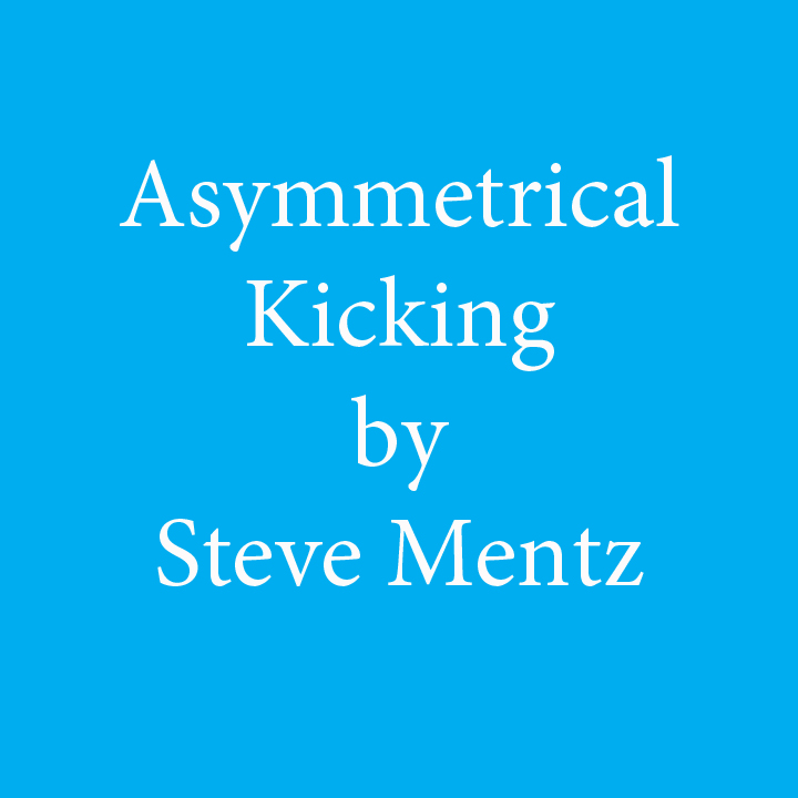 asymmetrical kicking by steve mentz.jpg
