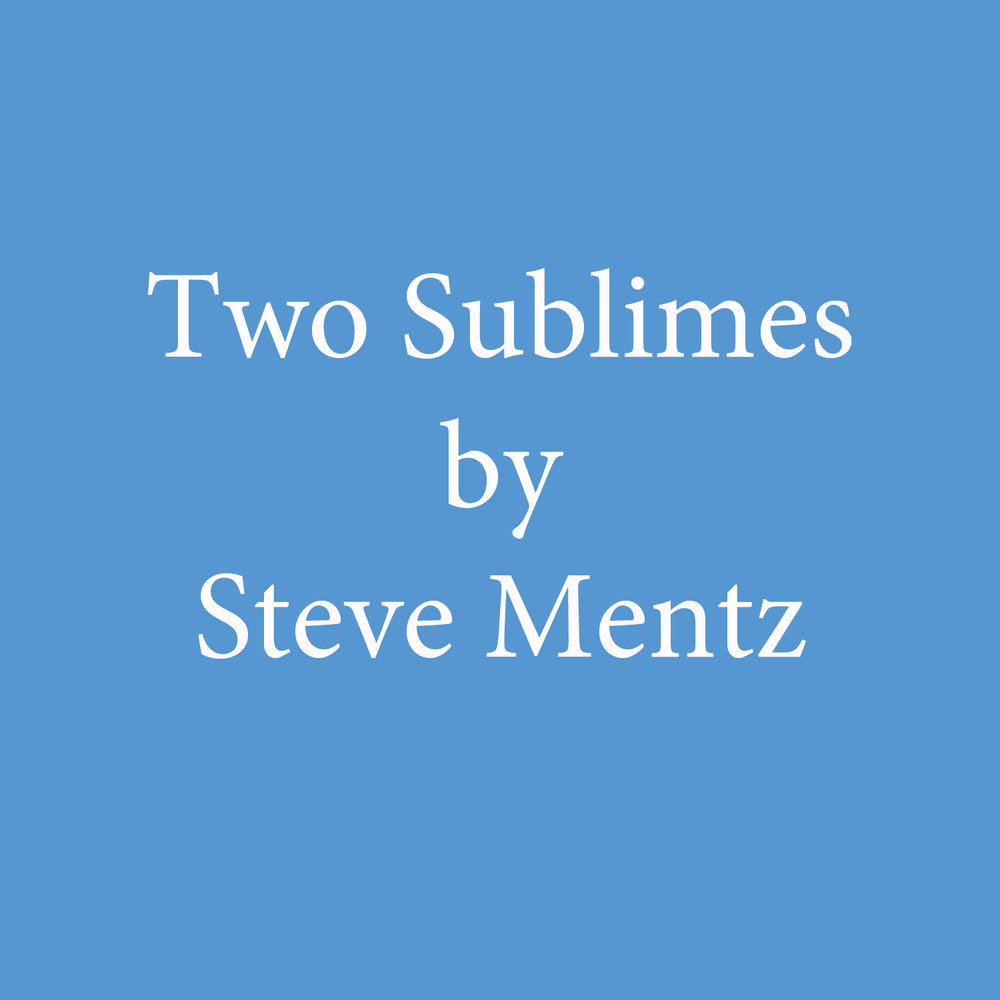 two sublimes by steve mentz.jpg
