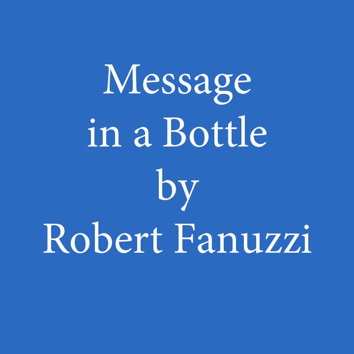 message in a bottle by robert fanuzzi.jpg