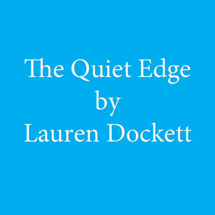 the quiet edge by lauren dockett.jpg