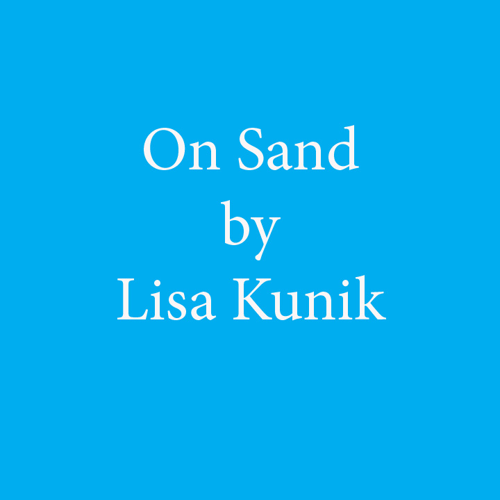 On Sand by Lisa Kunik.jpg