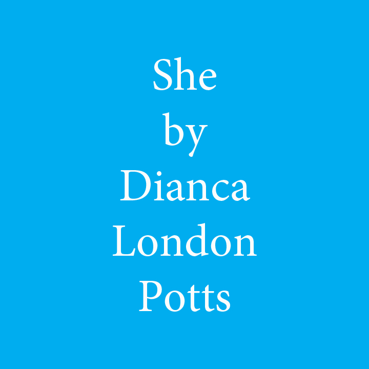 she by dianca london potts.jpg