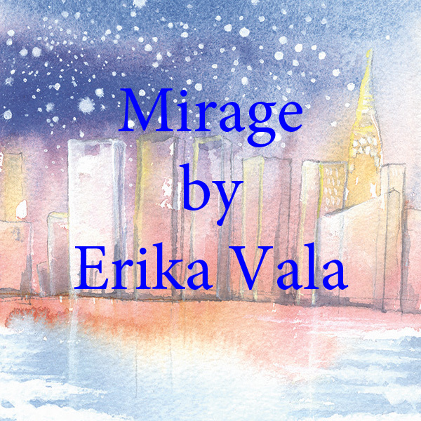 mirage by erika vala.jpg