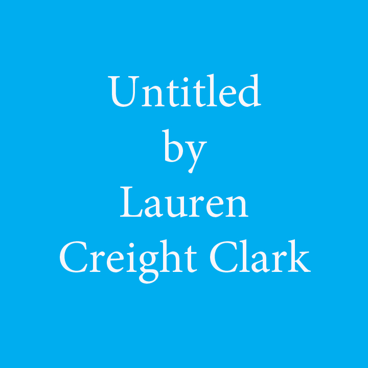 Untitled by Lauren Creight Clark.jpg