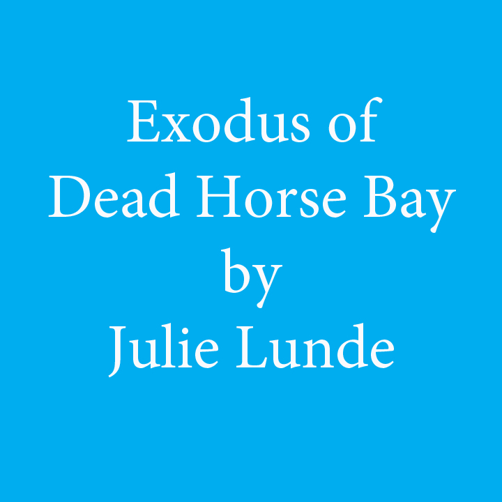 Exodus of Dead Horse Bay by Julie Lunde.jpg