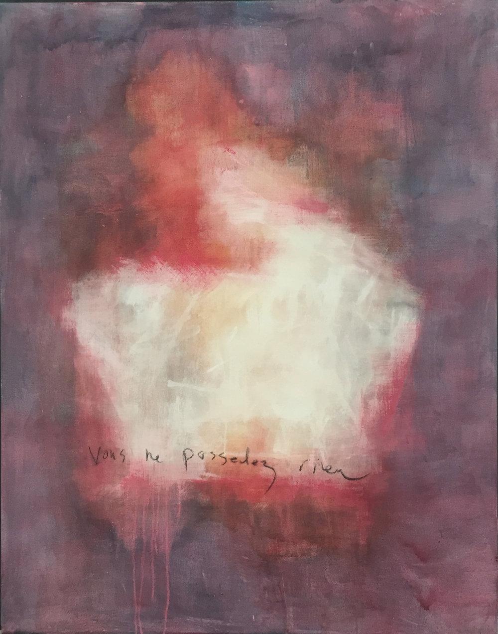 """Vous ne possedez rien, Mixed Media on Canvas, 56"""" x 42, 2017"""