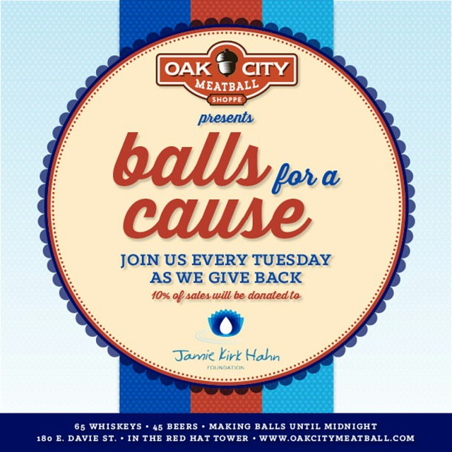 Join us this and EVERY Tuesday as we give back!  A portion of the day's proceeds will be donated directly to the Jamie Kirk Hahn foundation. #howdoyouball #ballsforacause #giveback