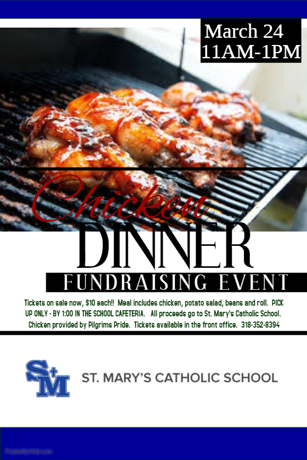 Chicken Dinner Fundraiser provided by Pilgrims Pride!  All proceeds will go to St. Mary's!  Call the front office today to reserve your ticket!! -