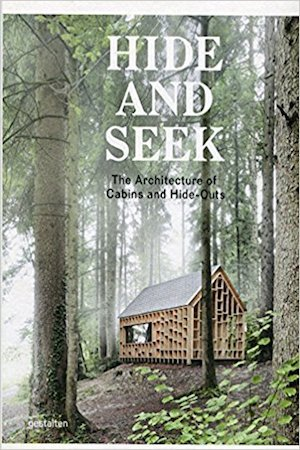 Hide & Seek; The Architecture of Cabins and Hideouts  -$70.75