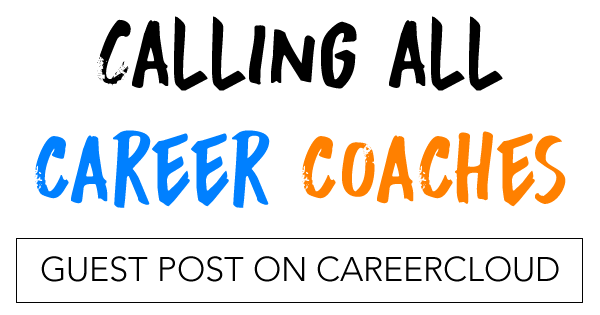 Career Coaches: Come Write for CareerCloud — CareerCloud