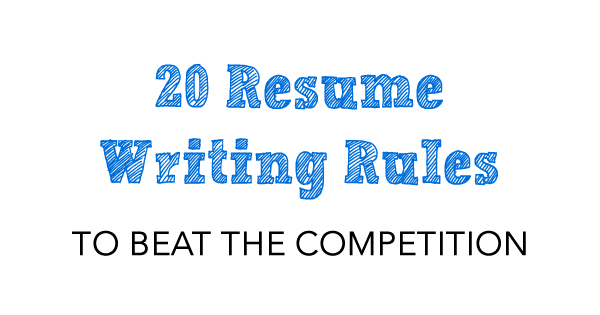 20 resume writing rules that will beat your competition careercloud