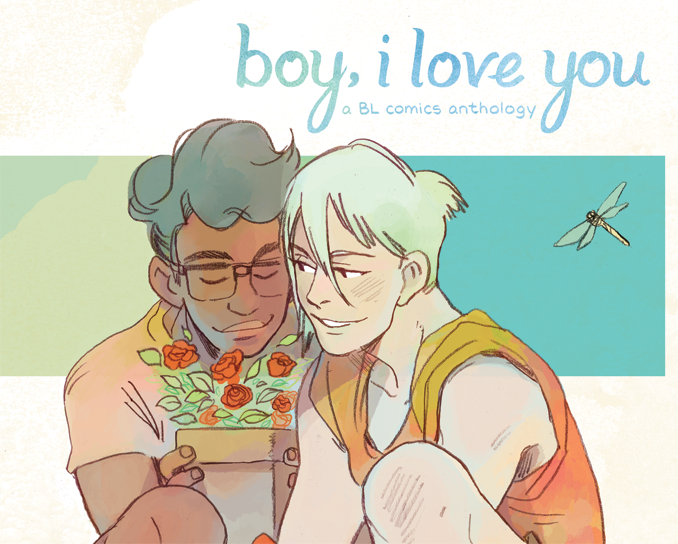 Crop of cover art for  Boy, I Love You comics anthology (Kickstarter funded!)