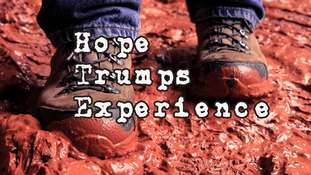 Hope Trumps Experience.jpg