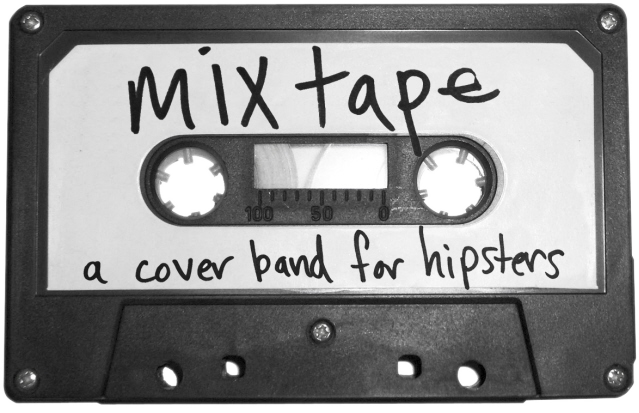 MIXTAPE: a cover band for hipsters.