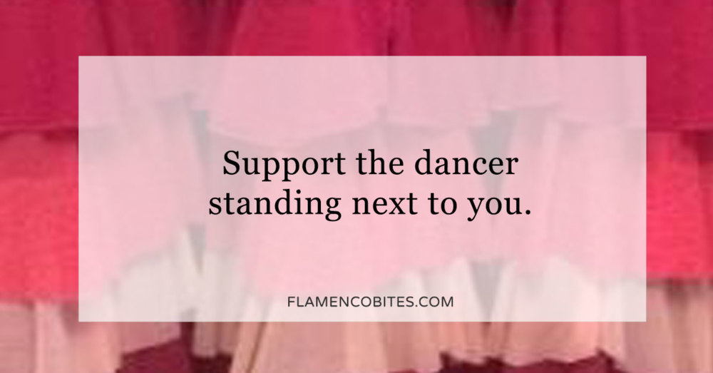 Support the dancer standing next to you | flamencobites.com