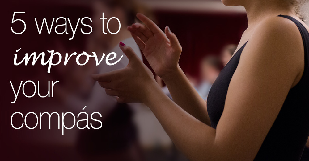 5 ways to improve your compás | flamencobites.com