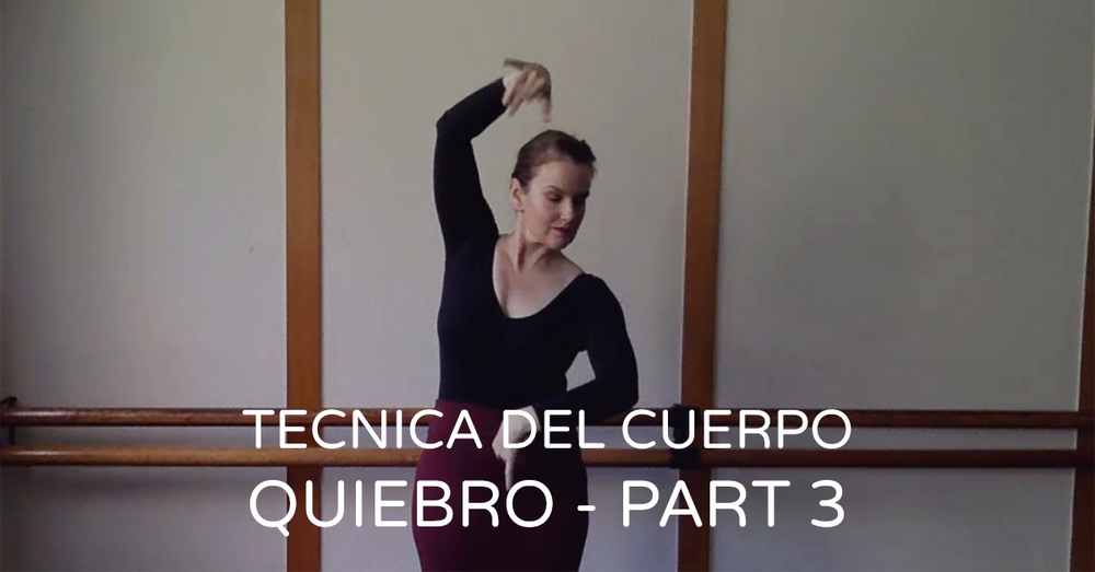 Tecnica del cuerpo (Body Technique) - quiebro part 3 | www.flamencobites.com