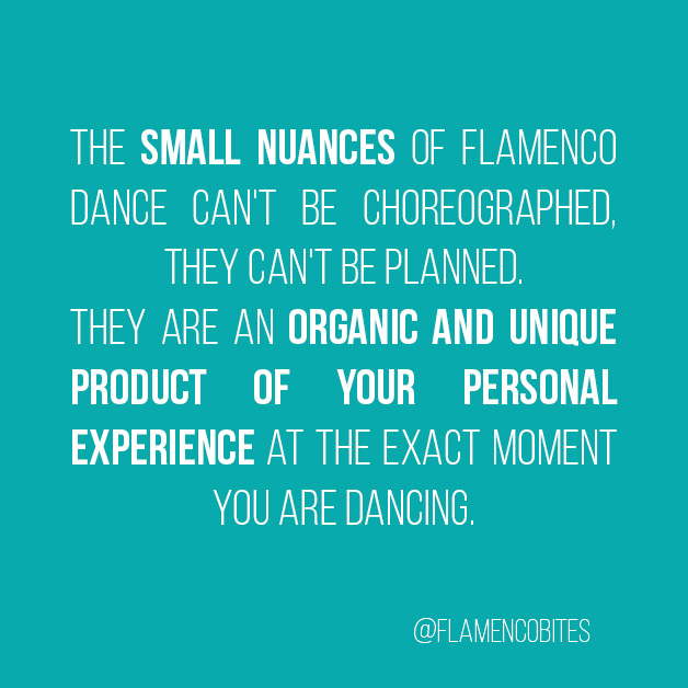 The small nuances of flamenco dance can't be choreographed. | www.flamencobites.com