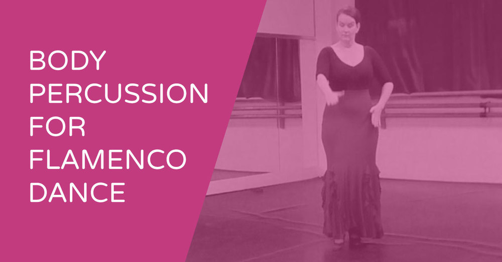 Body percussion for Flamenco Dance | www.flamencobites.com