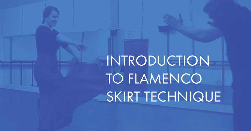 New online flamenco dance class 'Introduction to Flamenco Skirt Technique' | www.flamencobites.com