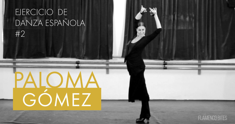 Ejercicio de Danza Española con Paloma Gómez #2 | www.flamencobites.com