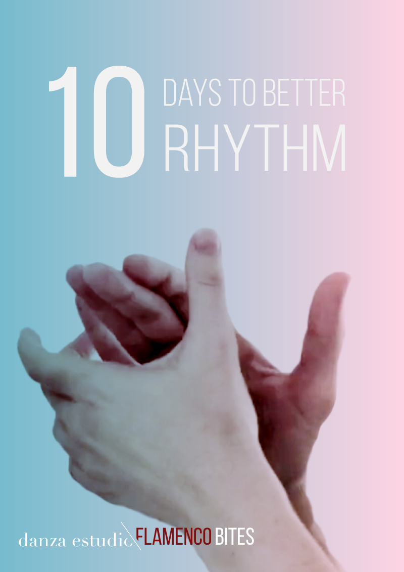 10 Days to Better Rhythm | www.flamencobites.com