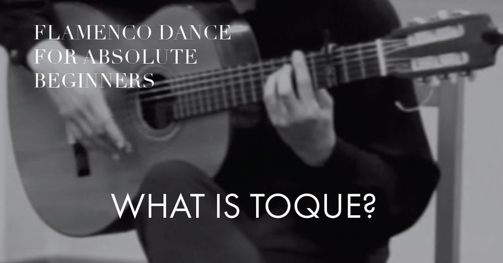 Flamenco dance for absolute beginners | what is toque flamenco?