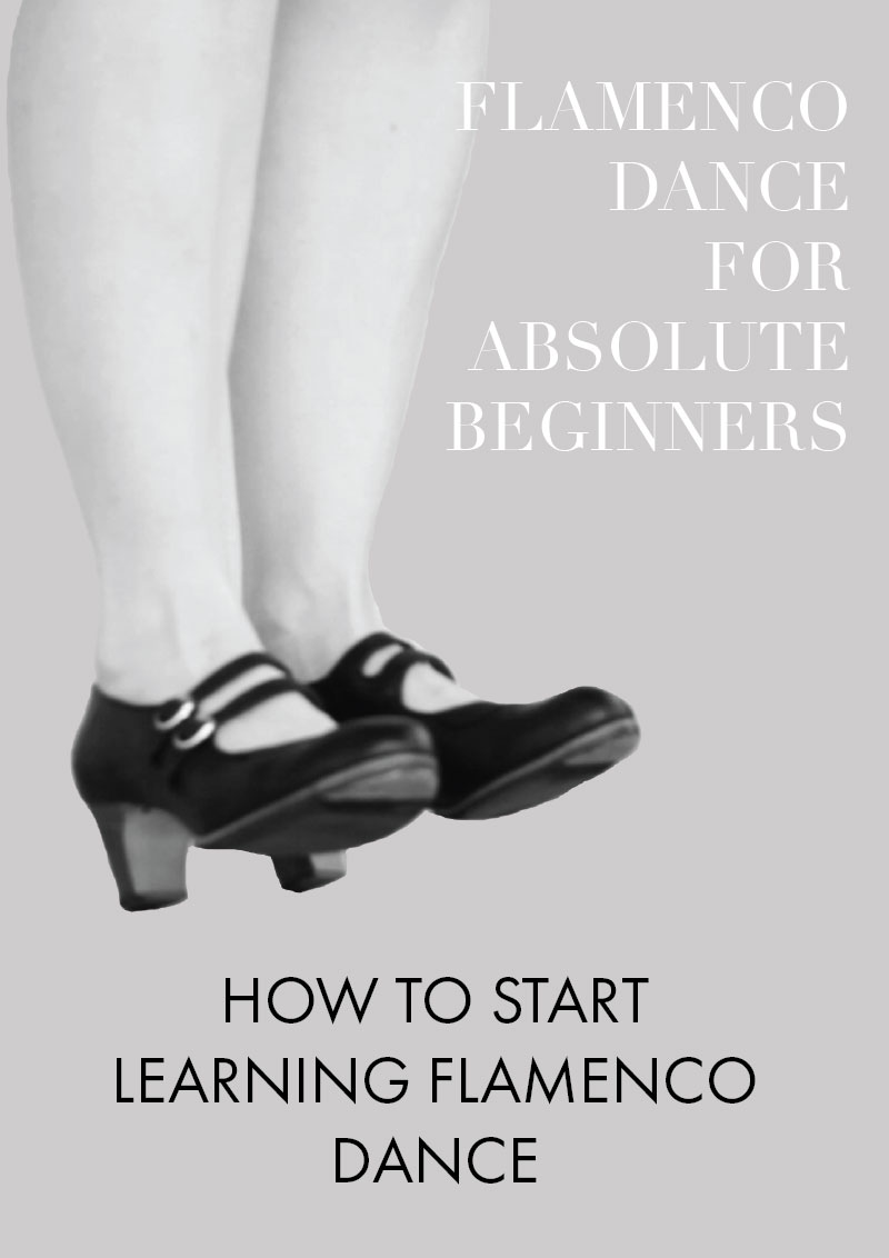 Part 1 - Guide to flamenco dance for absolute beginners | How to start learning flamenco dance