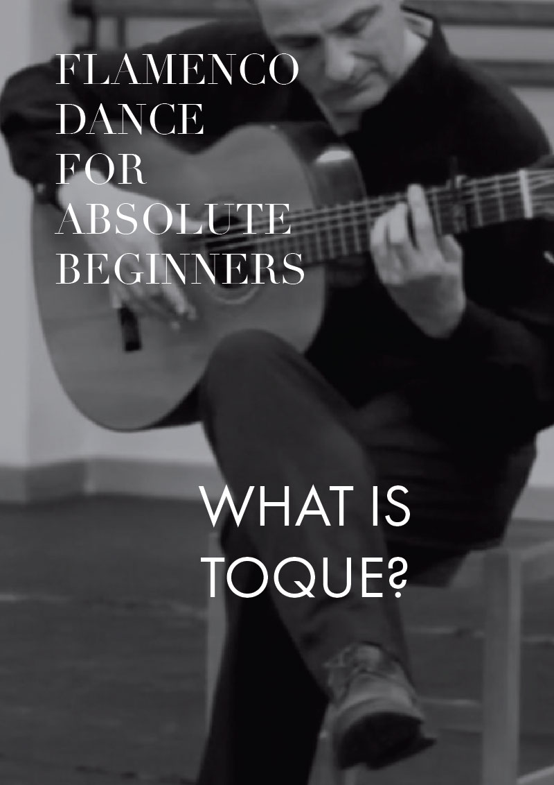 Part 5 - Guide to flamenco dance for absolute beginners | What is toque?