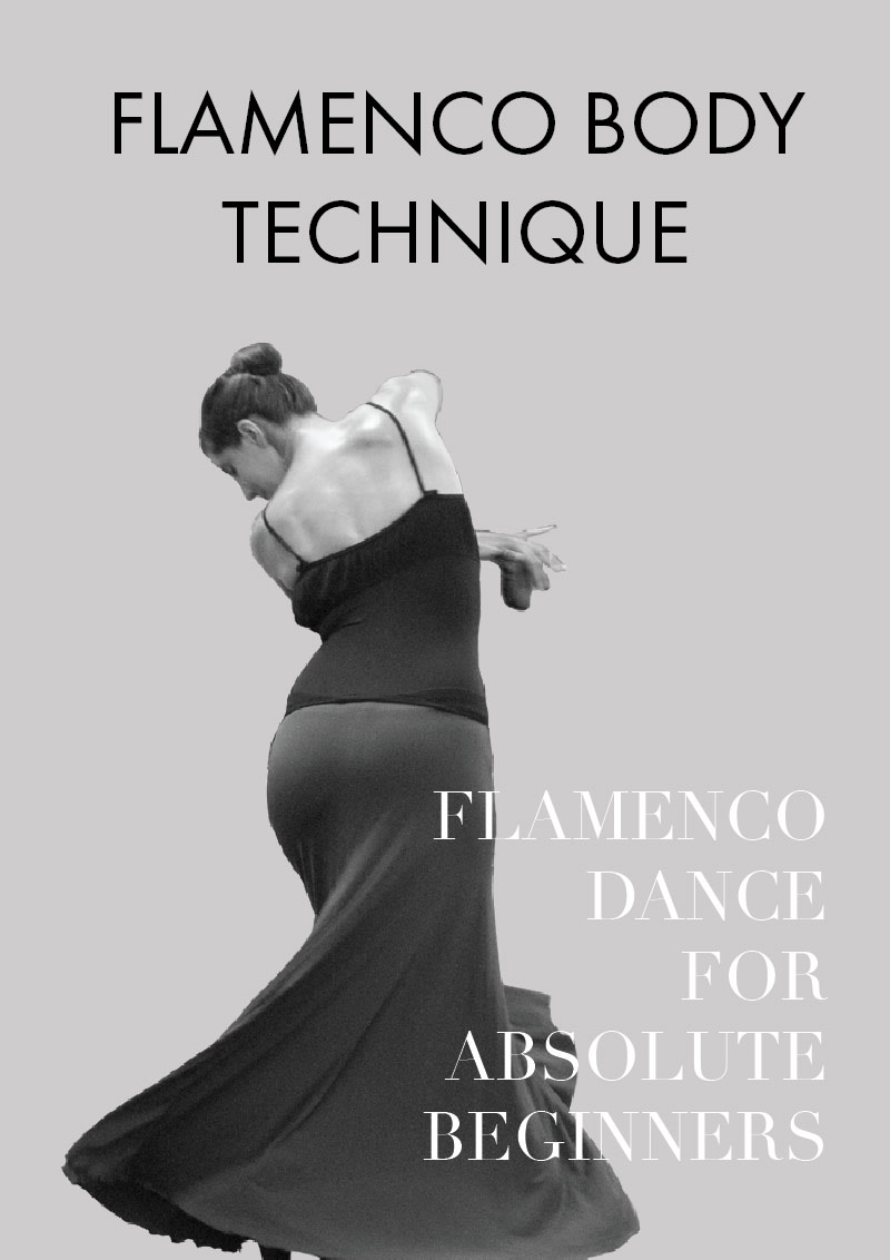 Part 7 - Guide to flamenco dance for absolute beginners | flamenco body technique