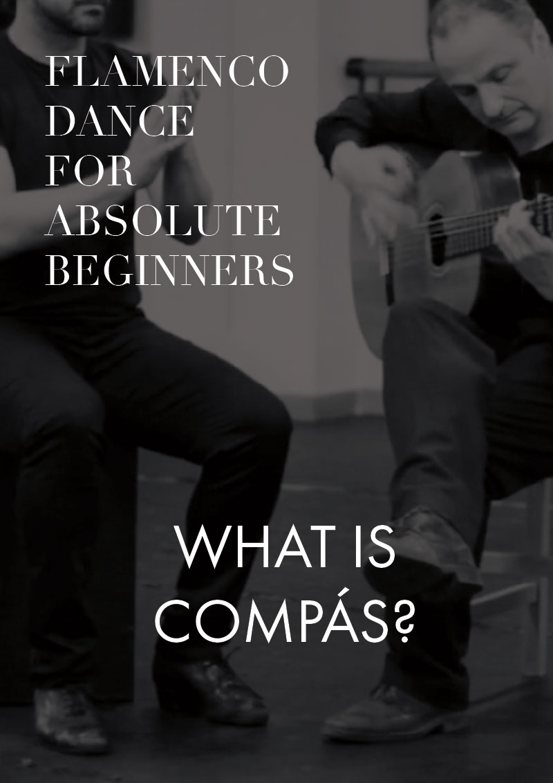 Part 3 - Guide to flamenco dance for absolute beginners | What is compás?