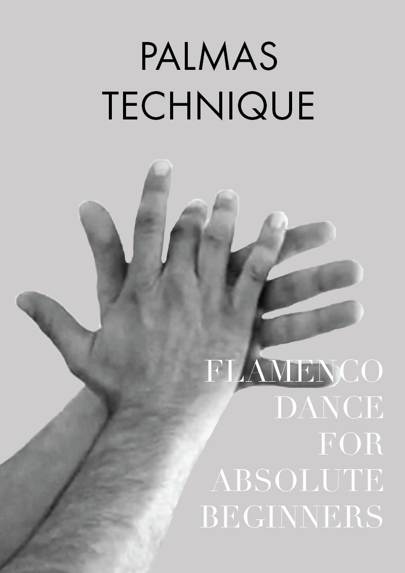 Part 8 - Guide to flamenco dance for absolute beginners | palmas
