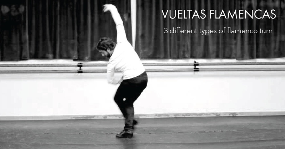 Vueltas Flamencas | 3 different types of flamenco turn