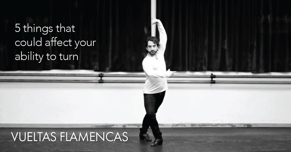 5 things that could affect your ability to turn | Vueltas Flamencas