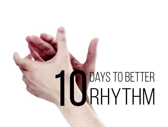 10 Days to Better Rhythm
