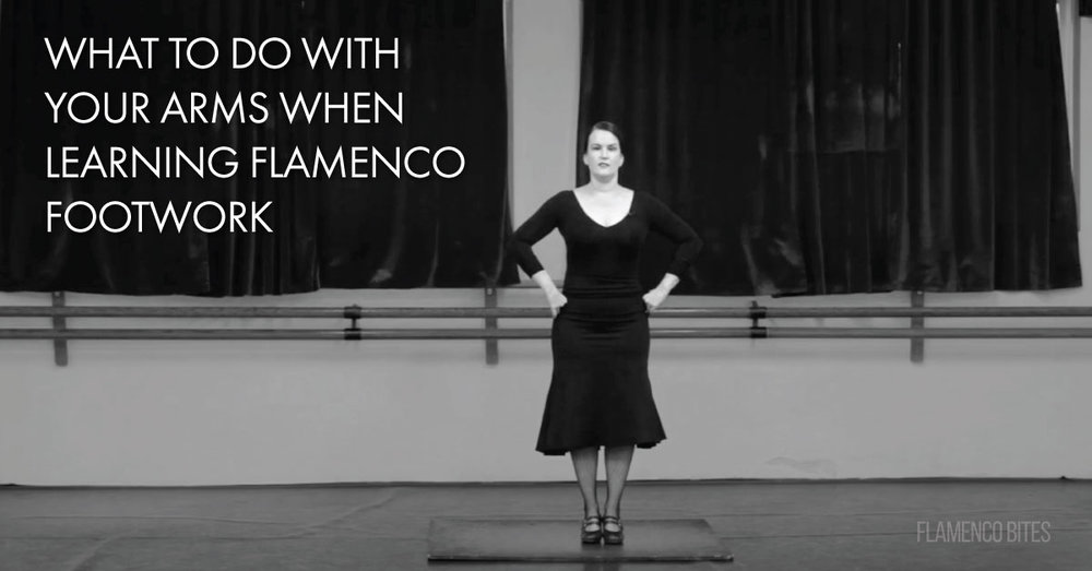 What to do with your arms when learning flamenco footwork | flamencobites.com