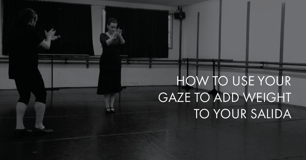 How to use your gaze to add weight to your salida | flamencobites.com