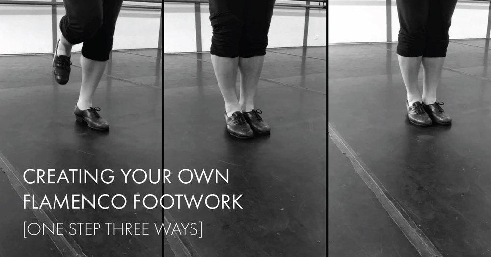 Creating your own flamenco footwork [one step three ways]   flamencobites.com
