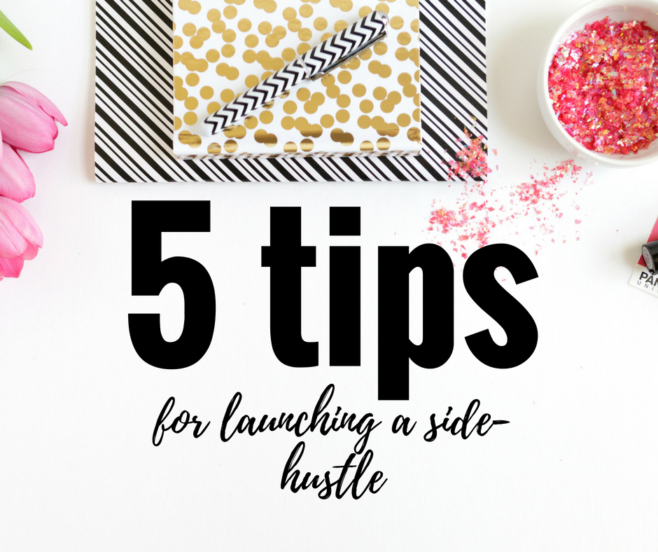 5 tips for launching a side hustle