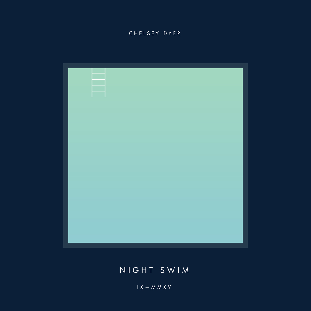 Chelsey Dyer — 9/15 Playlist: Night Swim