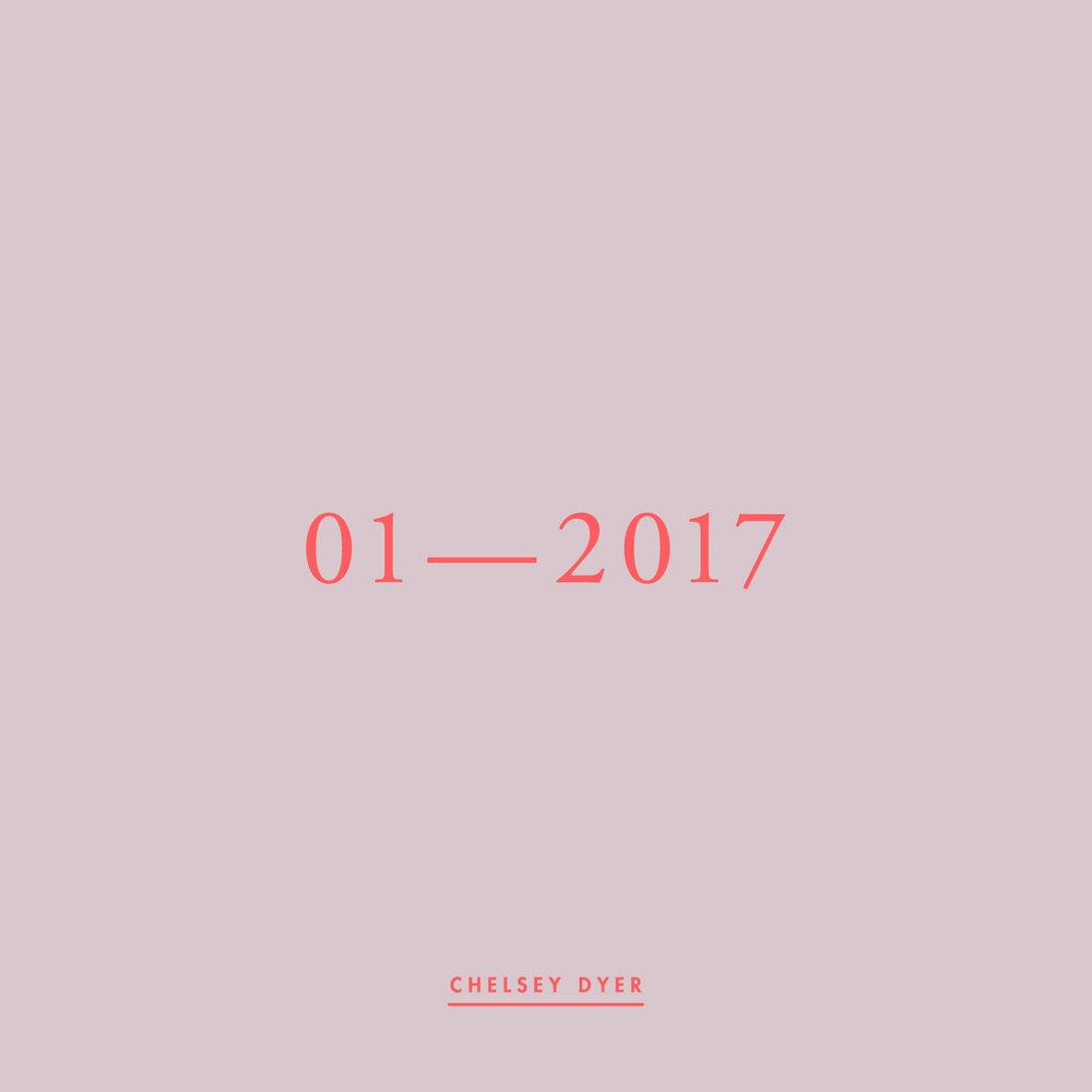 Chelsey Dyer / 01—2017 Mixtape
