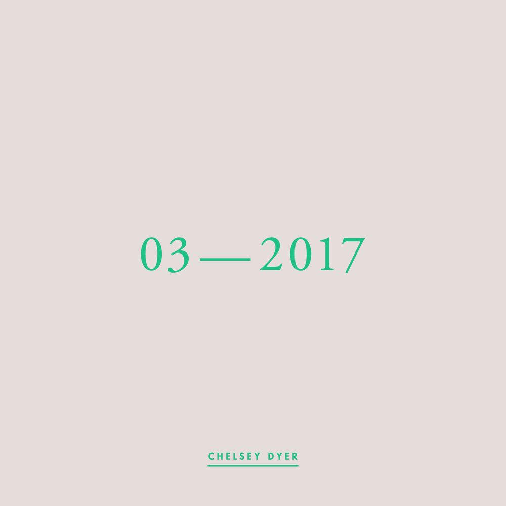 Chelsey Dyer / 03—2017 Mixtape
