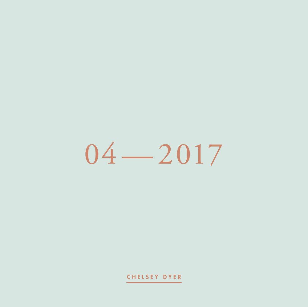 Chelsey Dyer / 04—2017 Mixtape