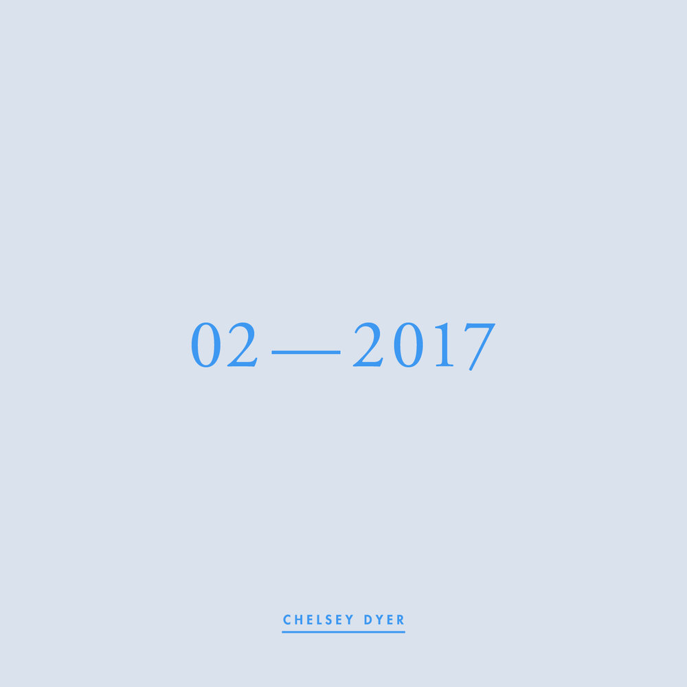 Chelsey Dyer / 02—2017 Mixtape