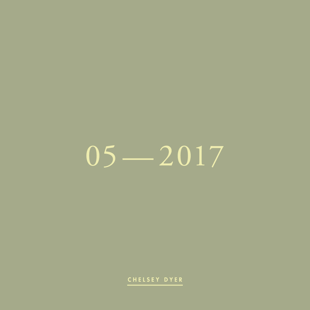 Chelsey Dyer / 05—2017 Mixtape