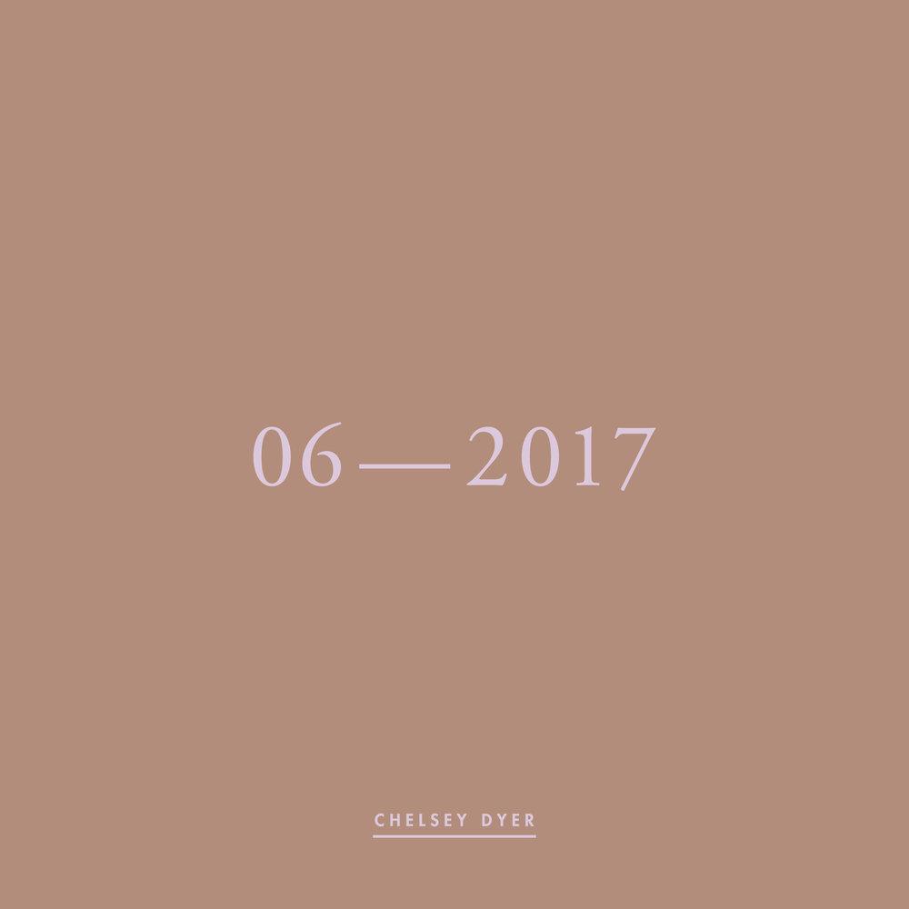 Chelsey Dyer / 06—2017 Mixtape