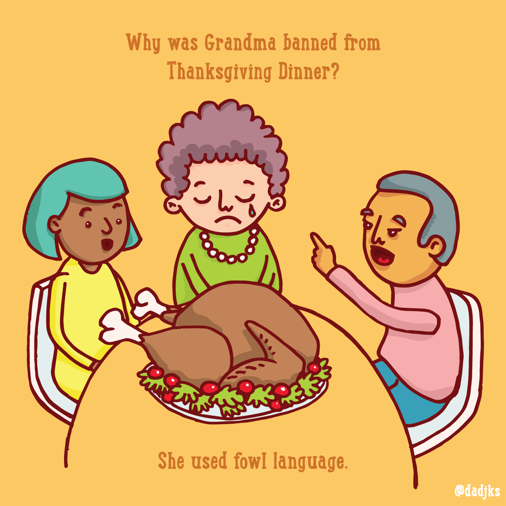 Why was grandma banned from Thanksgiving dinner? She used fowl language