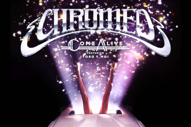 Chromeo Come Alive.jpg