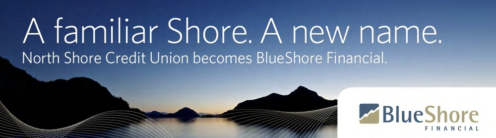 "BlueShore Financial's new name and brand promise, ""be richly valued"" introduced September 2013."